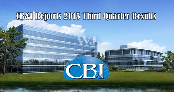 CB&I Reports 2015 Third Quarter Results